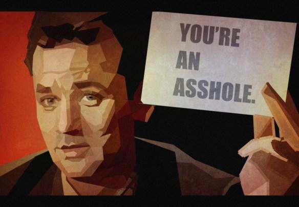 you're an asshole